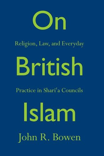 On British Islam Religion, Law, and Everyday Practice in Shariʿa Councils