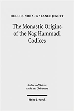 The Monastic Origins of the Nag Hammadi Codices